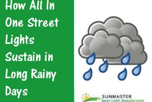 How-All-in-One-Street-Lights-Sustain-in-Long-Rainy-Days-300x202 Solar Lights Blog