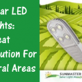 Sunmaster Solar LED Lights Great Solution for Rural Areas 120x120 - Solar LED Lights: Great Solution for Rural Areas