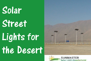 Solar-Street-Lights-for-the-Desert-300x202 Solar Lights Blog