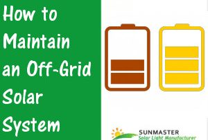 How-to-Maintain-an-Off-Grid-Solar-System-300x202 Solar Lights Blog